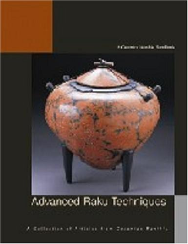 Advanced Raku Techniques: A Collection of Materials from The American Ceramic Society  by  Bill   Jones