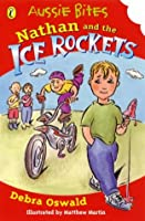Nathan And The Ice Rockets: Library Edition  by  Debra Oswald