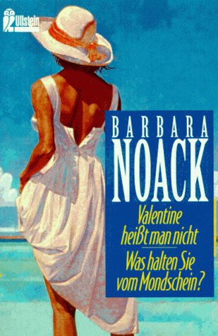 Valentine heißt man nicht & Was halten Sie von Mondschein? Barbara Noack