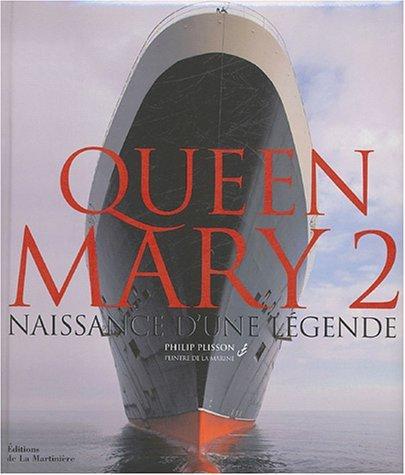 Queen Mary 2: Naissance Dune Légende Philip Plisson