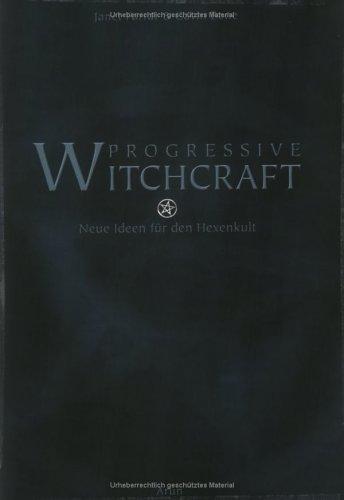 Progressive Witchcraft : neue Ideen für den Hexenkult  by  Janet Farrar