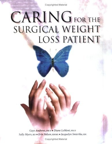 Caring For The Surgical Weight Loss Patient  by  Gaye Andrews