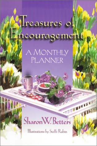 Treasures Of Encouragement 2005 Calendar: A Monthly Planner Sharon W. Betters