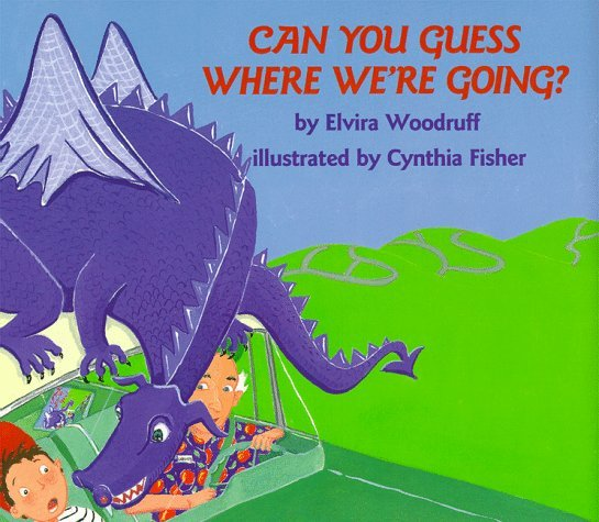 Can You Guess Where Were Going?  by  Elvira Woodruff