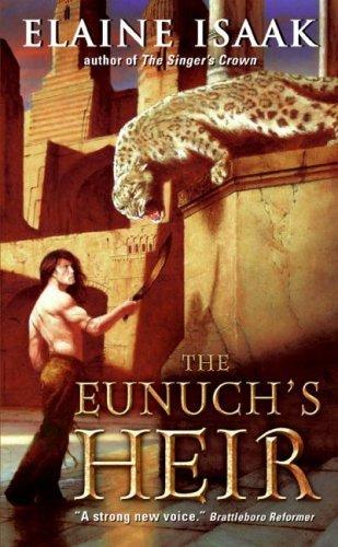 The Eunuchs Heir  by  Elaine Isaak