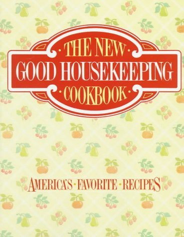 The New Good Housekeeping Cookbook  by  Good Housekeeping