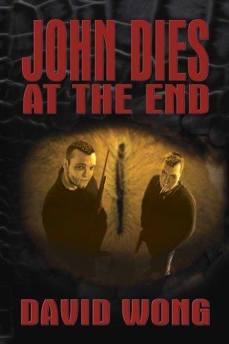 John Dies at the End (John Dies at the End, #1)  by  David Wong