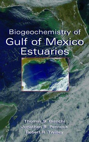 Biogeochemistry of Gulf of Mexico Estuaries Thomas Bianchini