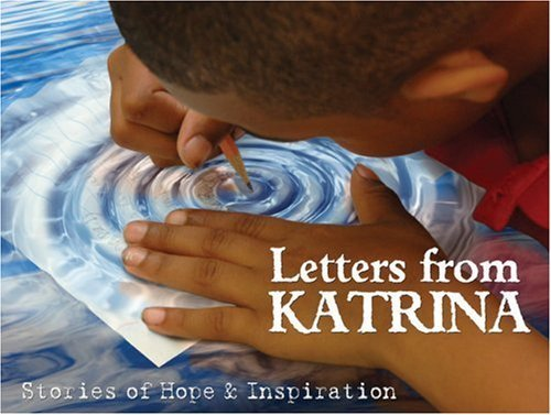 Letters from Katrina: Stories of Hope and Inspiration  by  Mark Hoog