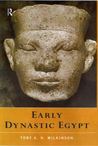 Early Dynastic Egypt Toby A.H. Wilkinson