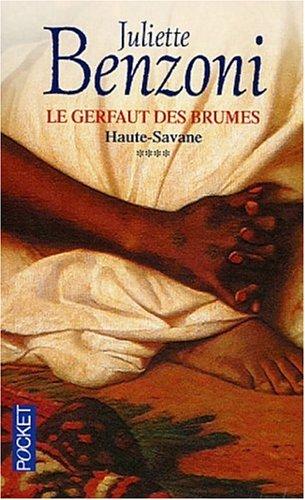 Haute-Savane (Le Gerfaut des brumes, #4) Juliette Benzoni