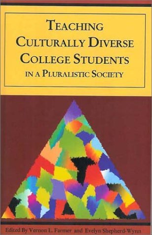 Teaching Culturally Diverse College Students in a Pluralistic Society  by  Alexander L. Rodygin