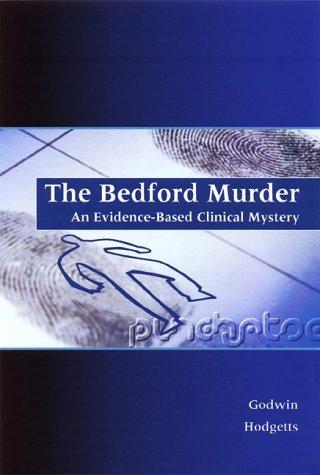 The Bedford Murder: An Evidence-Based Clinical Mystery  by  Marshall Godwin