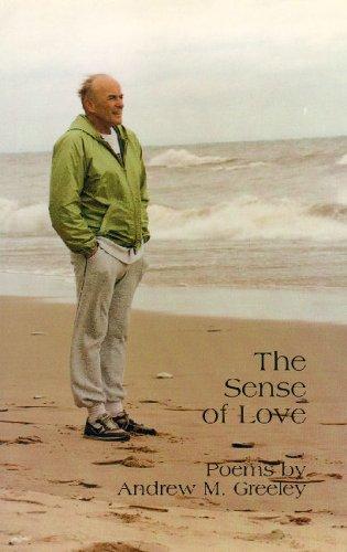 The Sense of Love Andrew M. Greeley