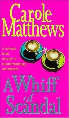 A Whiff Of Scandal  by  Carole Matthews