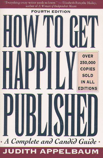 How to Get Happily Published Judith Appelbaum