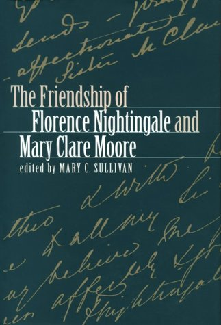 The Friendship of Florence Nightingale and Mary Clare Moore  by  Mary C. Sullivan