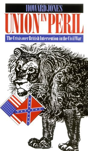 Union in Peril: The Crisis over British Intervention in the Civil War  by  Howard Jones