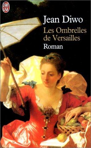 Les Ombrelles de Versailles Jean Diwo