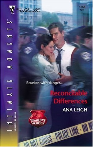 Reconcilable Differences (Silhouette Intimate Moments, No. 1358)(Bishops Heroes)  by  Ana Leigh