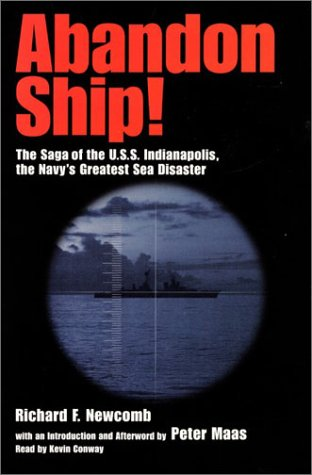 Abandon Ship!: The Saga of the U.S.S. Indianapolis, the Navys Greatest Sea Disaster Richard F. Newcomb