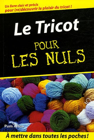 Le Tricot Pour Les Nuls  by  Pam Allen