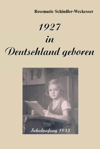 1927 in Deutschland geboren Rosemarie Schindler-Weckesser