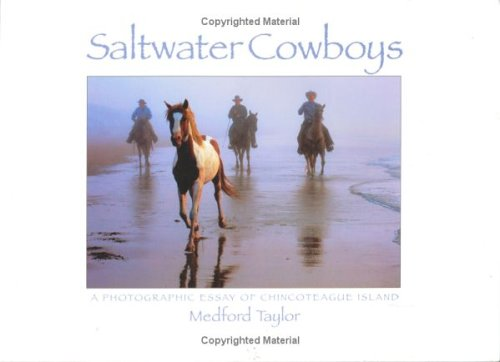 Saltwater Cowboys: A Photographic Essay of Chincoteague Island  by  Medford Taylor