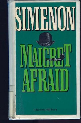Maigret Afraid  by  Georges Simenon