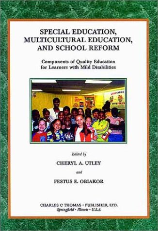Special Education, Multicultural Education, and School Reform: Components of Quality Education for Learners with Mild Disabilities Festus E. Obiakor