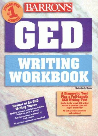 GED Writing Workbook  by  Katherine S. Hogan