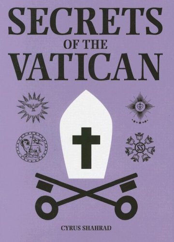 Secrets of the Vatican  by  Cyrus Shahrad