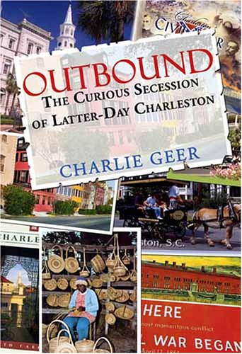 Outbound: The Curious Secession of Latter-Day Charleston Charlie Geer