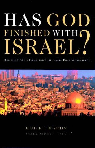 Has God Finished with Israel? Rob Richards