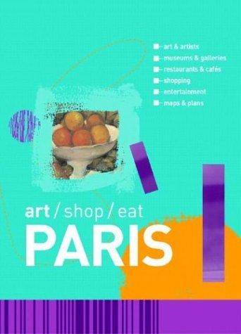 Art/Shop/Eat Paris  by  Delia Gray-Durant