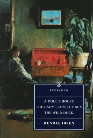 A Dolls House/The Lady from the Sea/The Wild Duck Henrik Ibsen