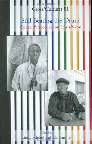 Still Beating the Drum: Critical Perspectives on Lewis Nkosi  by  Lindy Stiebel