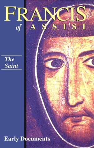 Francis Of Assisi: Early Documents Regis J. Armstrong