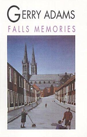 Falls Memories  by  Gerry Adams