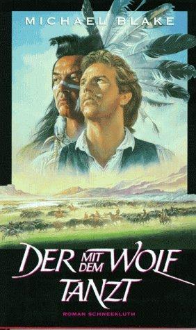 Der mit dem Wolf tanzt  by  Michael Blake