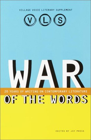 War of the Words: 20 Years of Writing on Contemporary Literature Joy Press