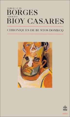 Chroniques de Bustos Domecq Jorge Luis Borges