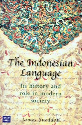 The Indonesian Language: Its History and Role in Modern Society James N. Sneddon