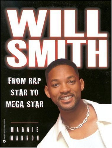 Will Smith: From Rap Star to Mega Star Maggie Marron