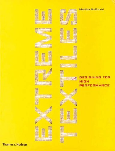 Extreme Textiles: Designing For High Performance  by  Matilda McQuaid