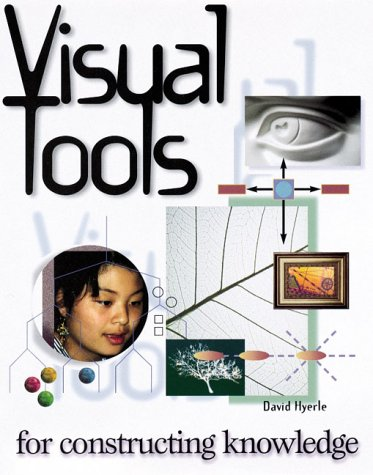 Visual Tools for Constructing Knowledge  by  David N. Hyerle