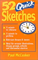 52 Quick Sketches  by  Paul McCusker