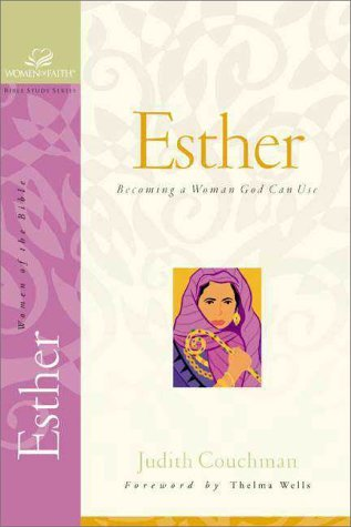 Esther: Becoming a Woman God Can Use  by  Judith Couchman