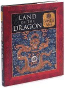 Land of the Dragon: Chinese Myth (Myth and Mankind Series) Duncan Baird Publishers