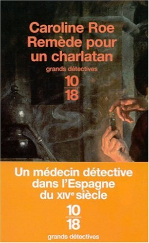 Remède pour un charlatan/ Cure for a Charlatan (Chronicles of Issac of Girona, #2) Caroline Roe
